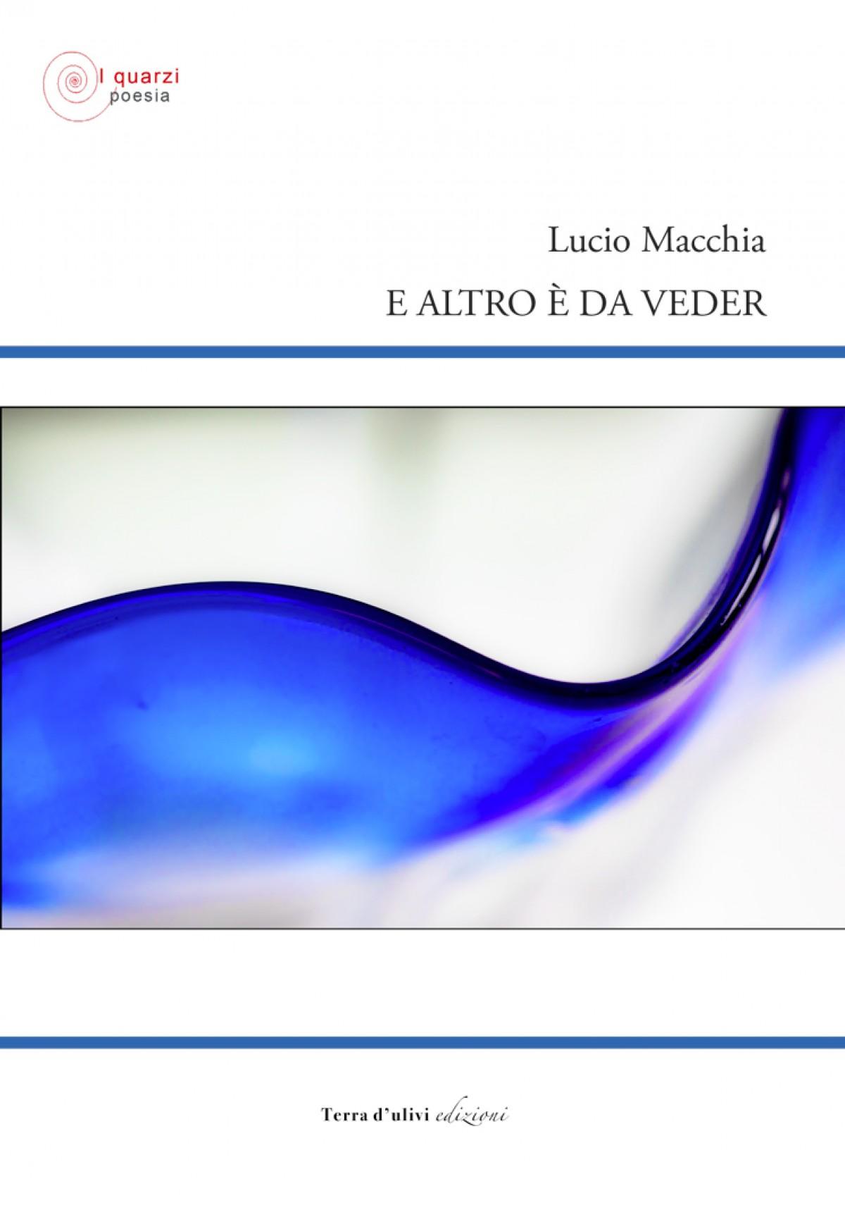 """Lucio Macchia legge da """"E altro è da veder"""""""